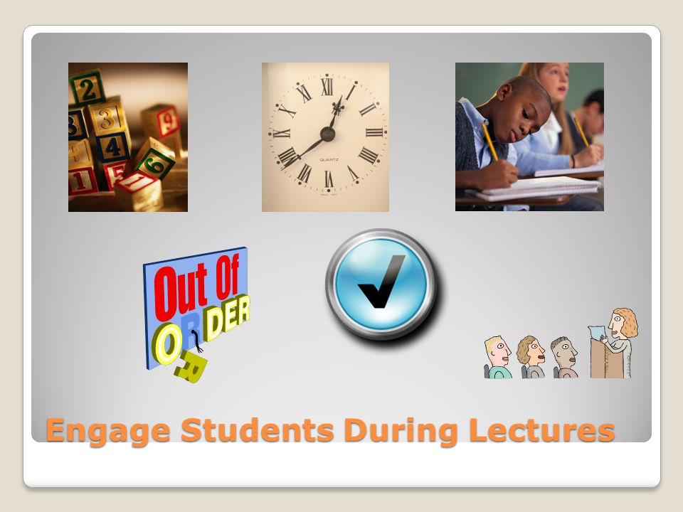 Engage Students During Lectures