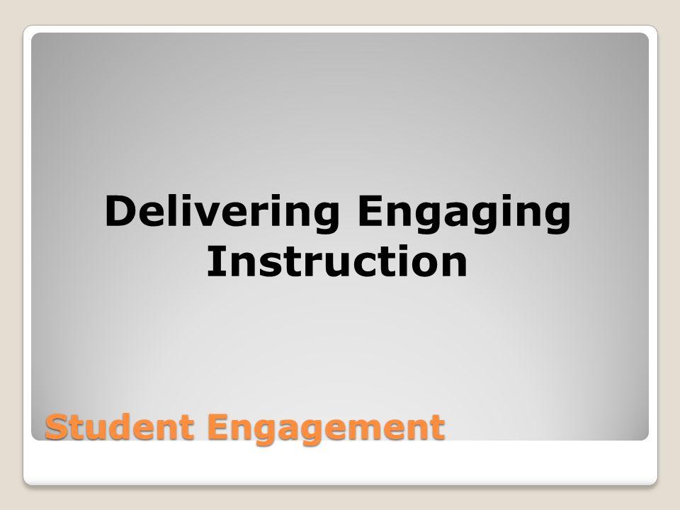 Delivering Engaging Instruction