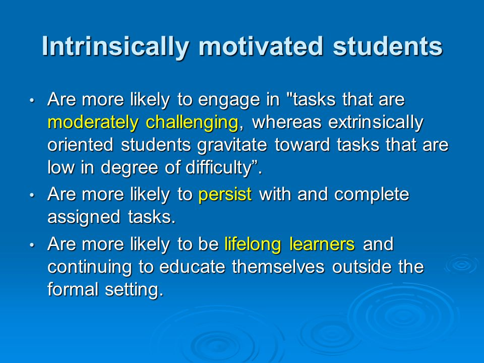 Intrinsically motivated students
