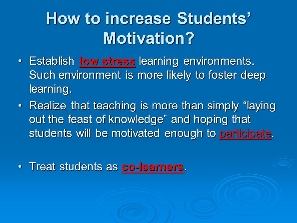 motivating students to participate in more The most common method is whole-class discussion, valuing all responses,  which helps less confident students to feel more comfortable participating.