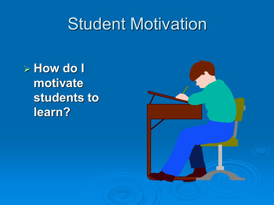 Motivating Unmotivated Students - ASCD Express 5.04