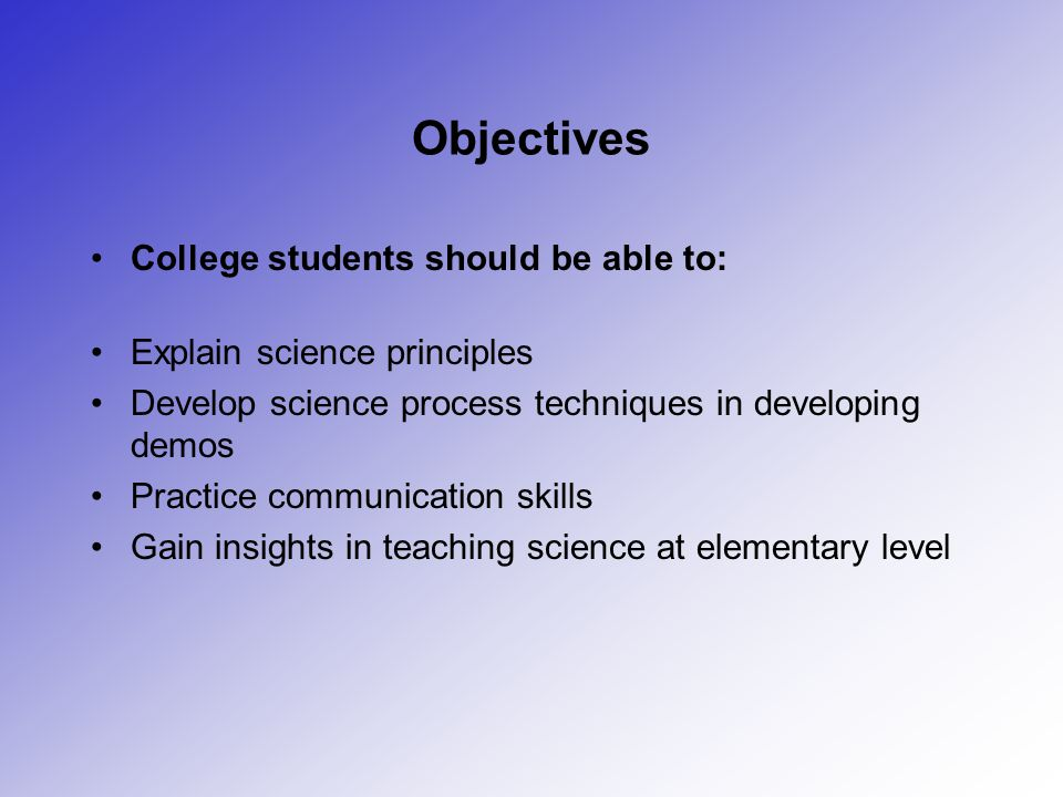 Objectives College students should be able to: