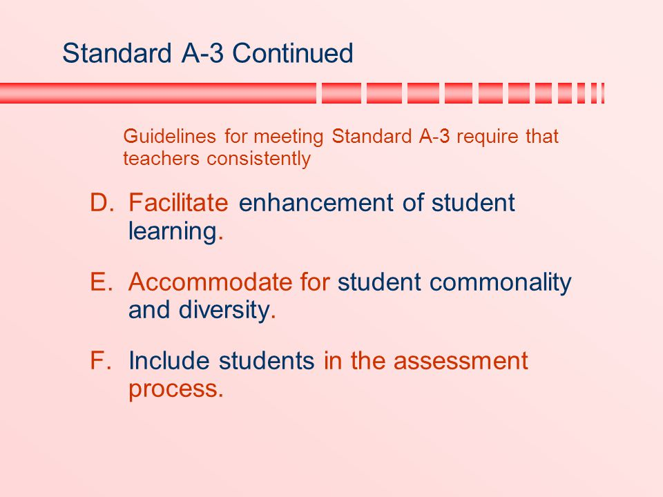 Standard A-3 Continued Facilitate enhancement of student learning.