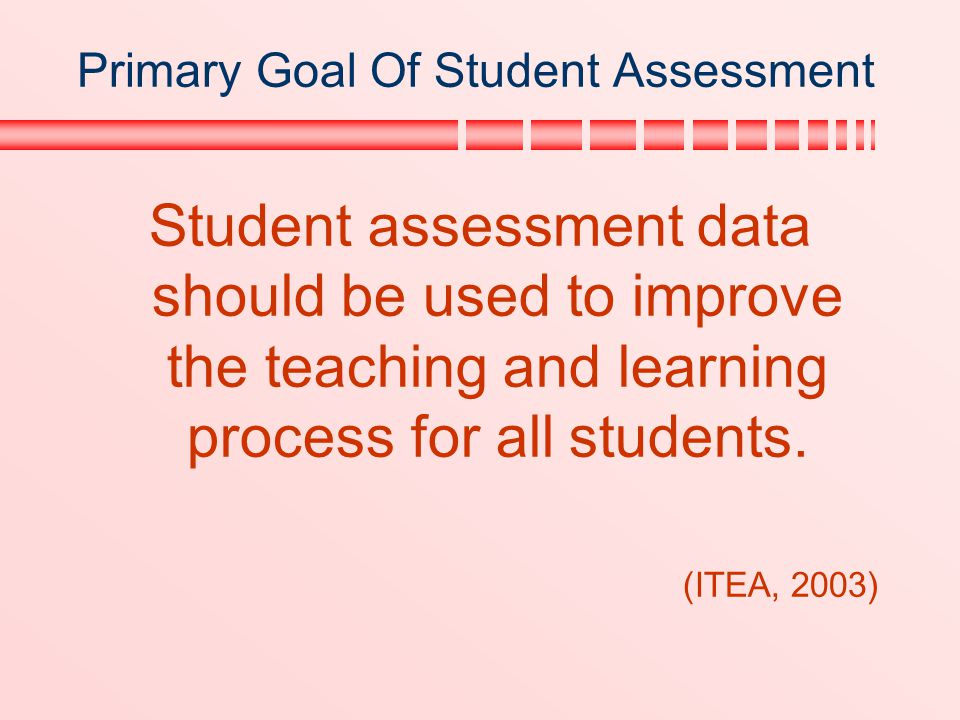 Primary Goal Of Student Assessment