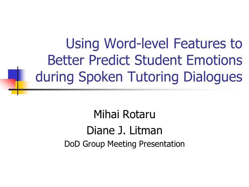 Mihai Rotaru Diane J. Litman DoD Group Meeting Presentation