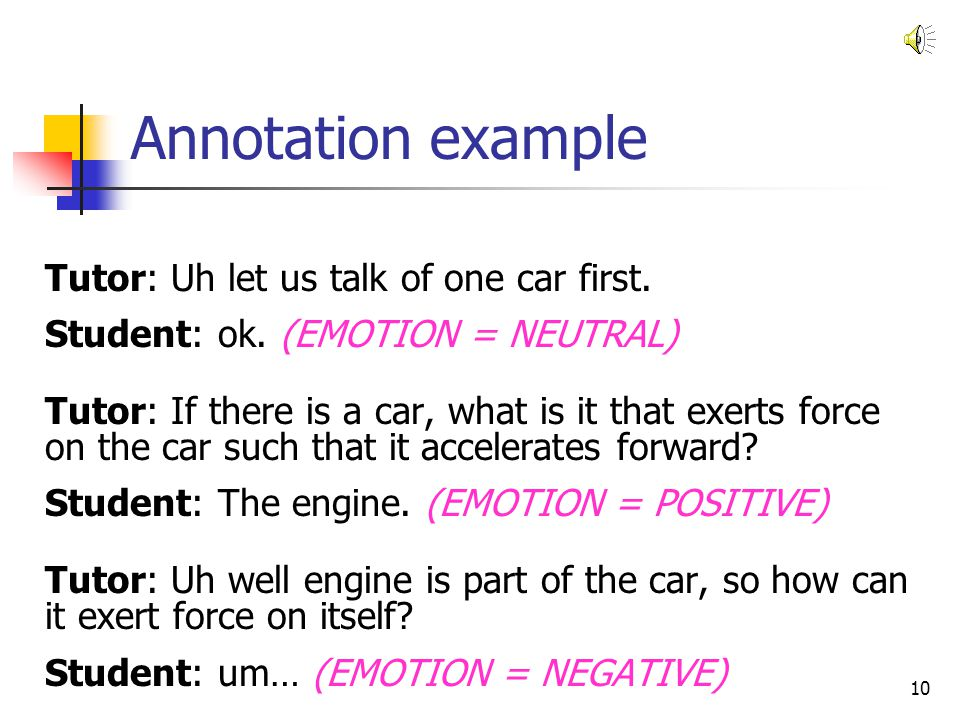 Annotation example Tutor: Uh let us talk of one car first.