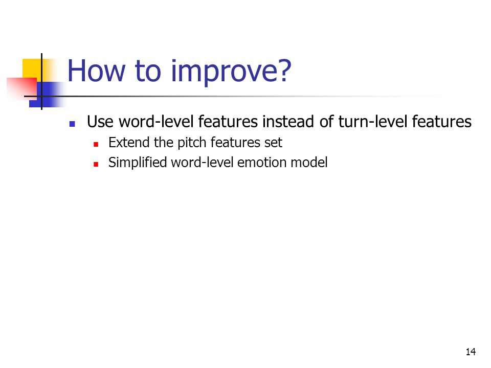 How to improve Use word-level features instead of turn-level features