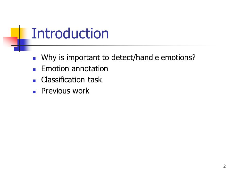 Introduction Why is important to detect/handle emotions