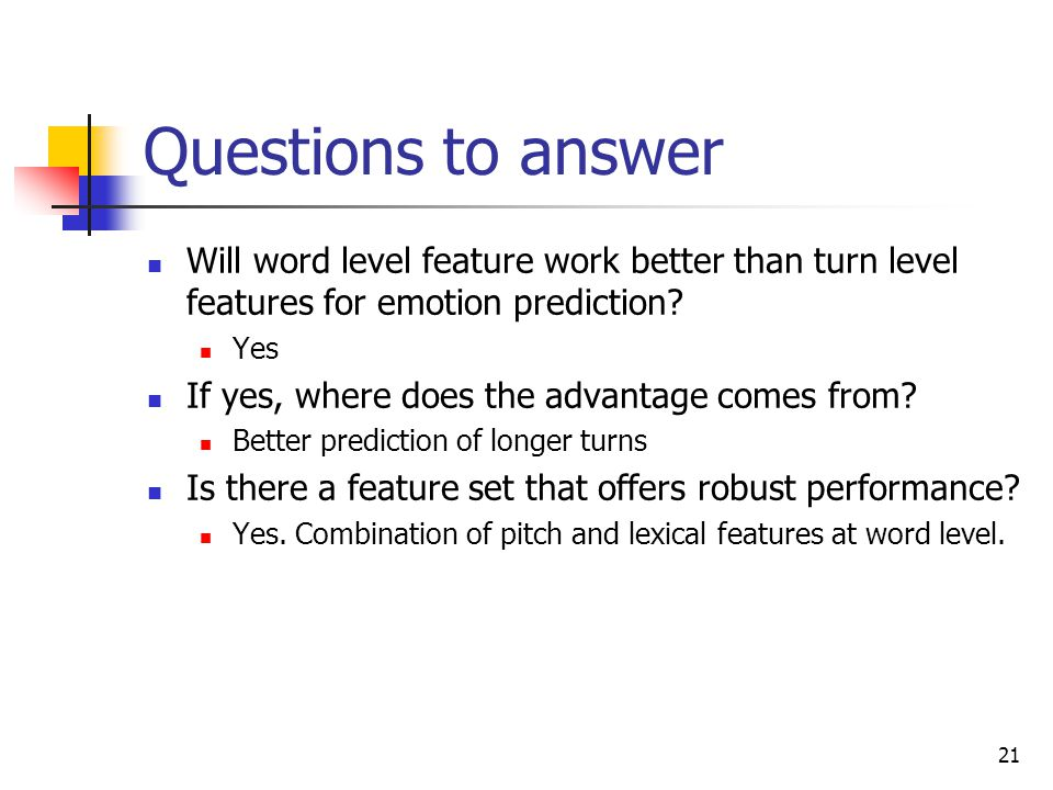Questions to answer Will word level feature work better than turn level features for emotion prediction
