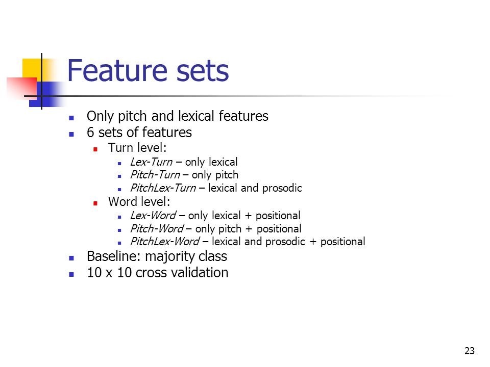 Feature sets Only pitch and lexical features 6 sets of features