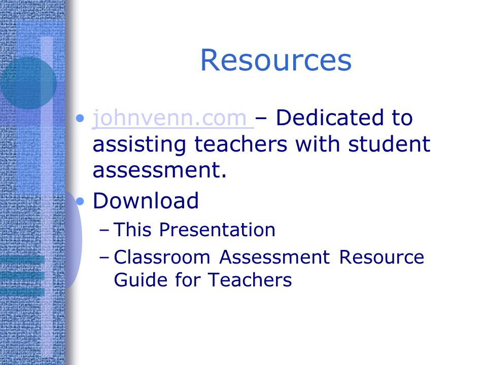 Resources johnvenn.com – Dedicated to assisting teachers with student assessment. Download. This Presentation.