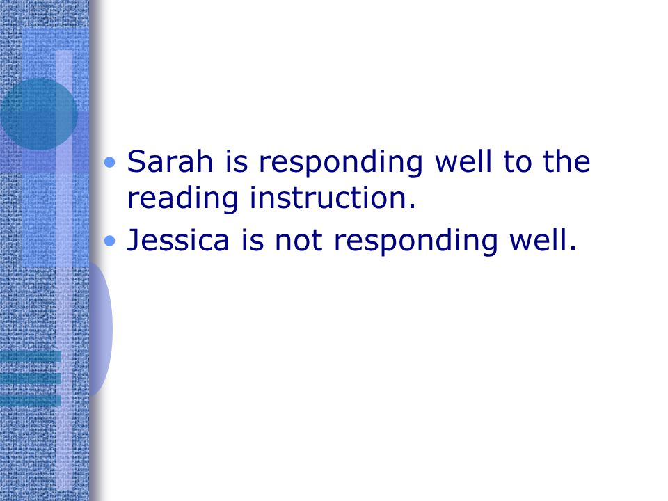 Sarah is responding well to the reading instruction.