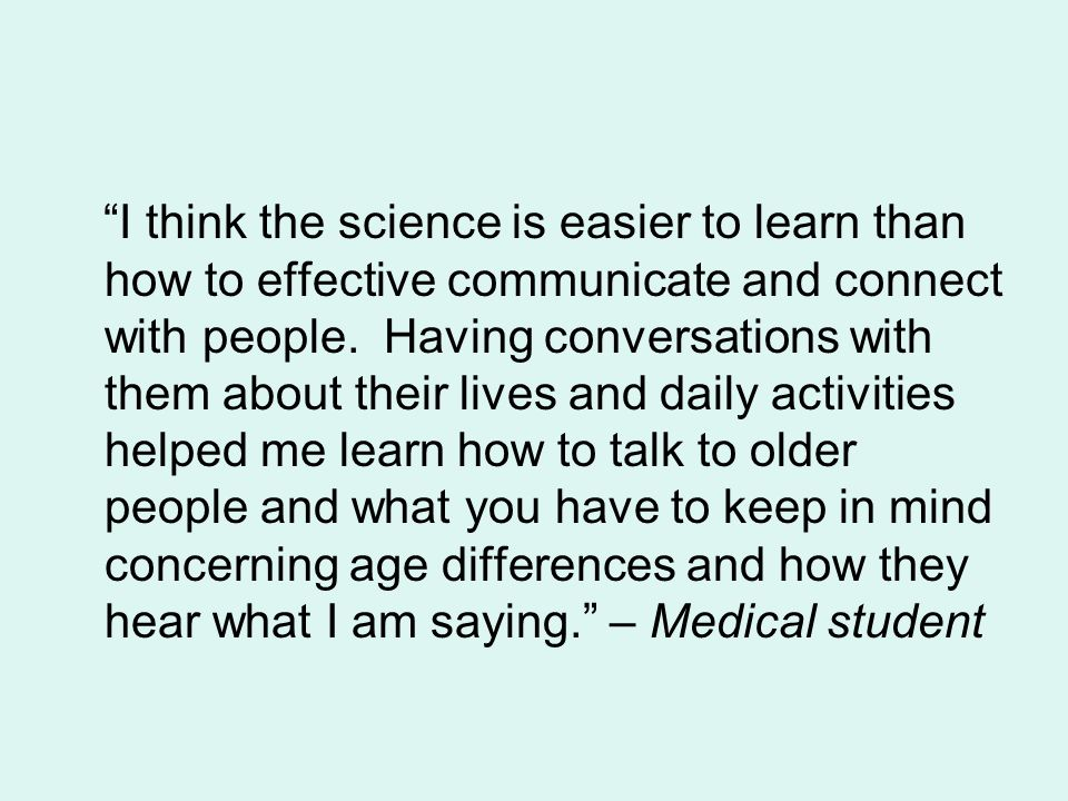 I think the science is easier to learn than how to effective communicate and connect with people.