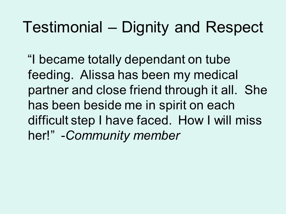 Testimonial – Dignity and Respect