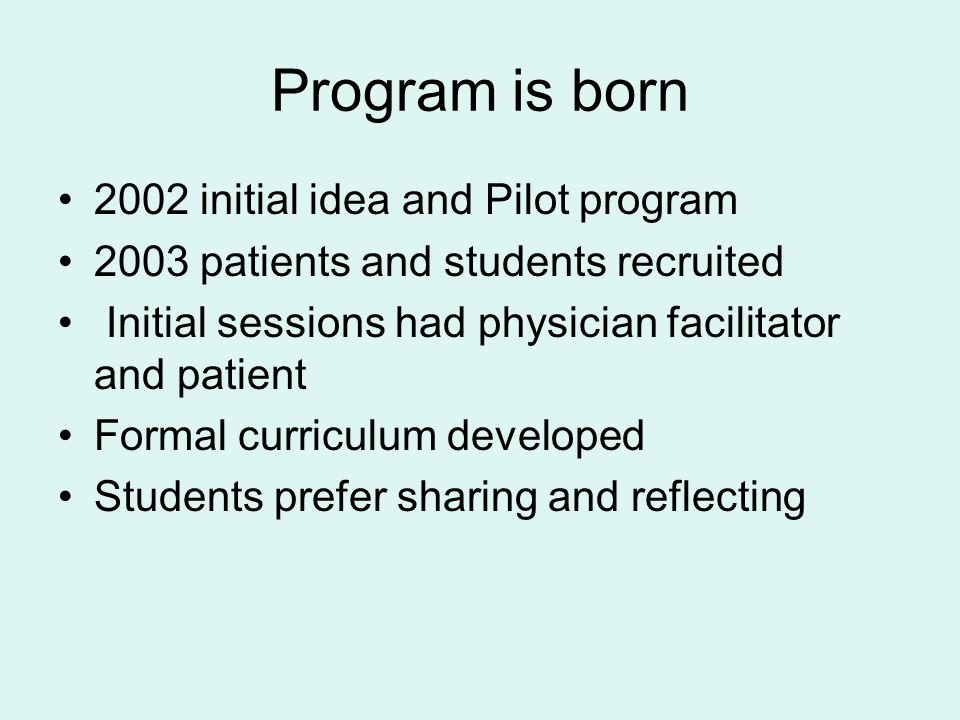 Program is born 2002 initial idea and Pilot program