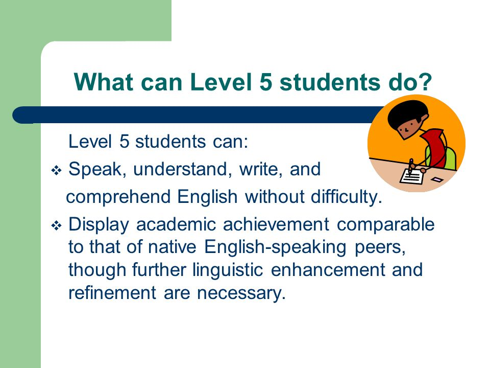 What can Level 5 students do