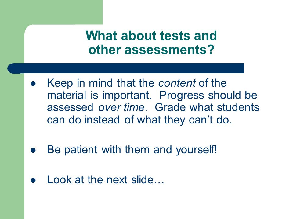 What about tests and other assessments