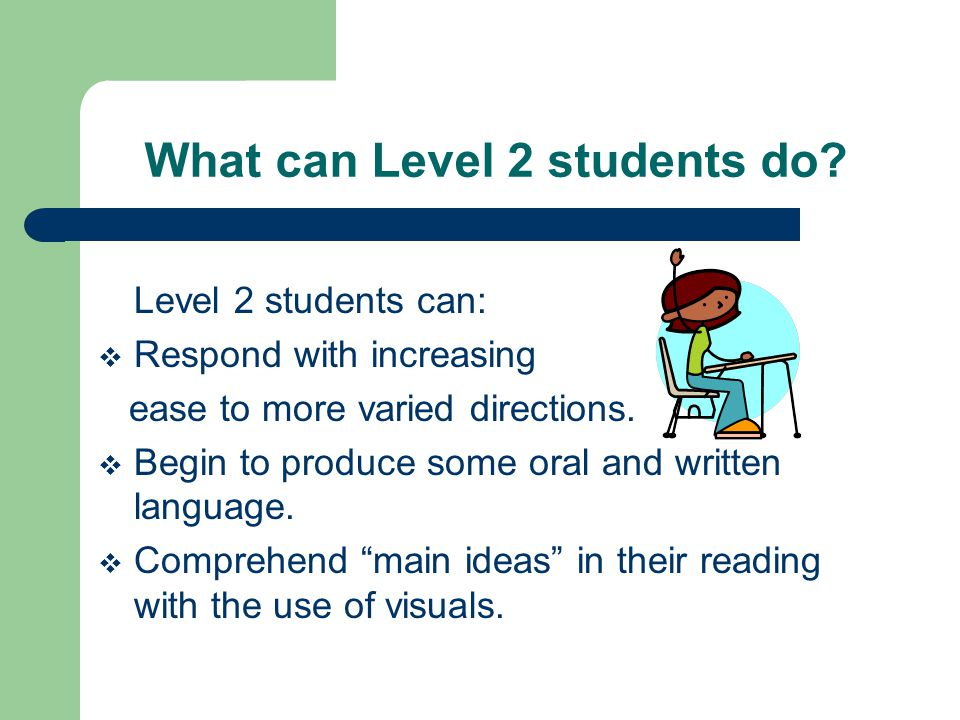 What can Level 2 students do