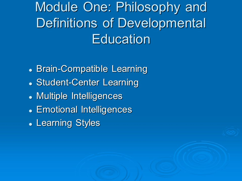 Module One: Philosophy and Definitions of Developmental Education