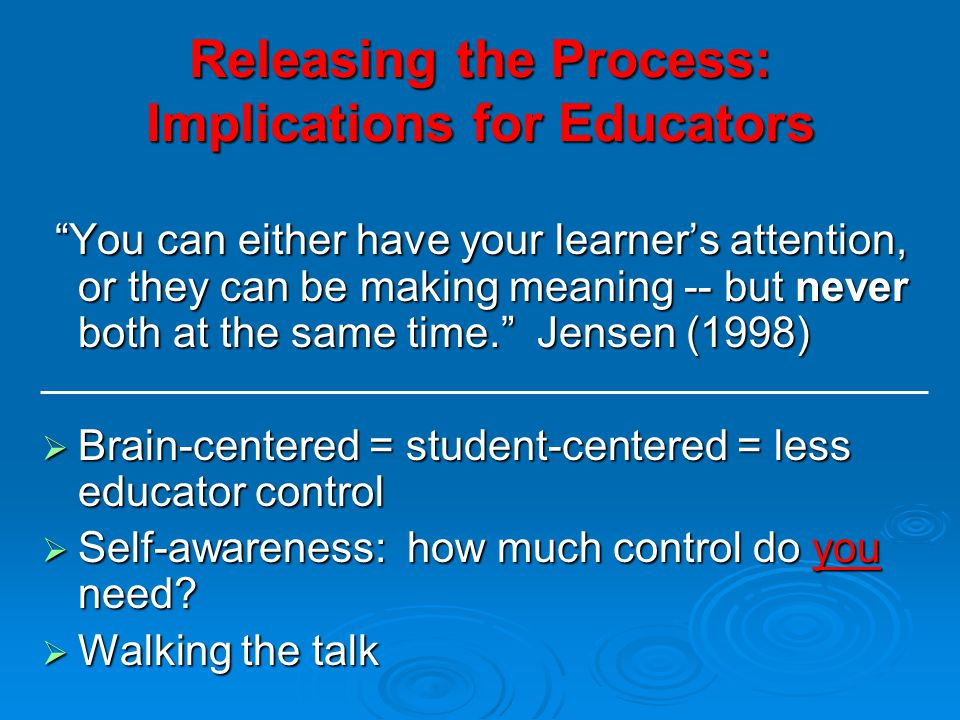 Releasing the Process: Implications for Educators