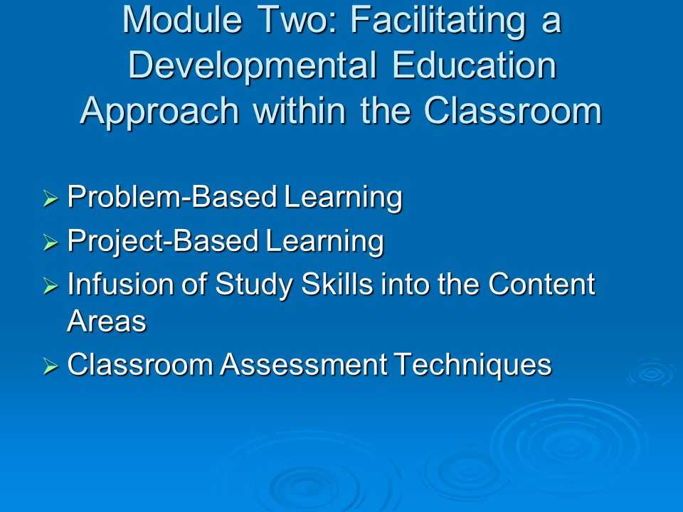 Module Two: Facilitating a Developmental Education Approach within the Classroom