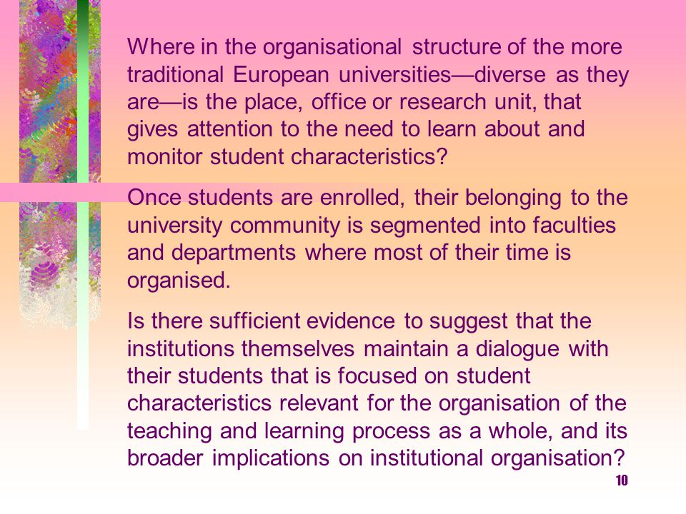 Where in the organisational structure of the more traditional European universities—diverse as they are—is the place, office or research unit, that gives attention to the need to learn about and monitor student characteristics
