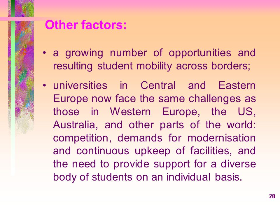 Other factors: a growing number of opportunities and resulting student mobility across borders;