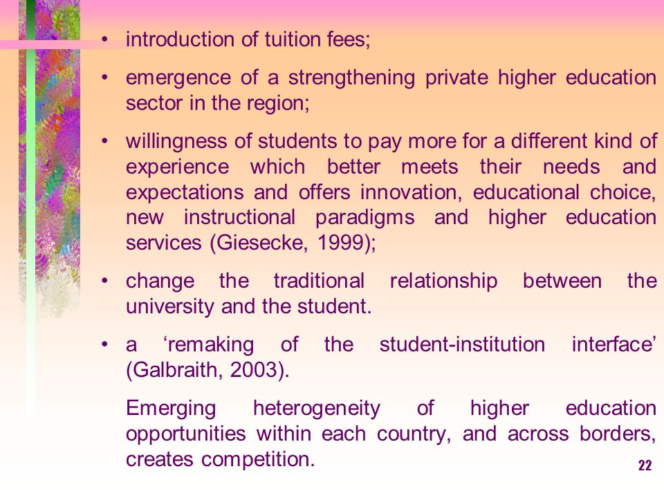 introduction of tuition fees;