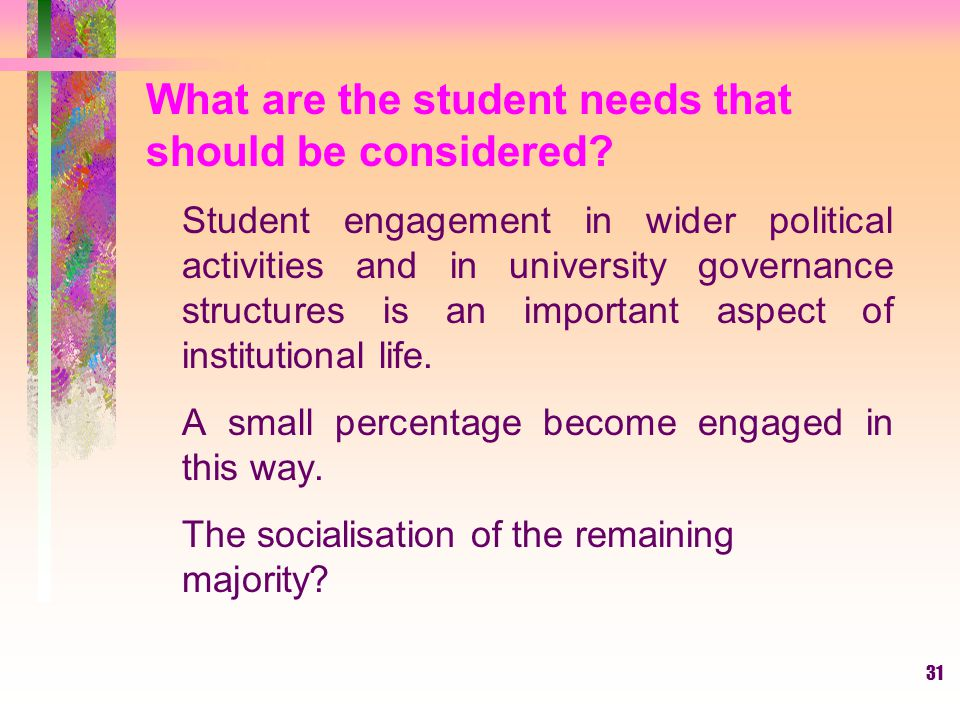 What are the student needs that should be considered