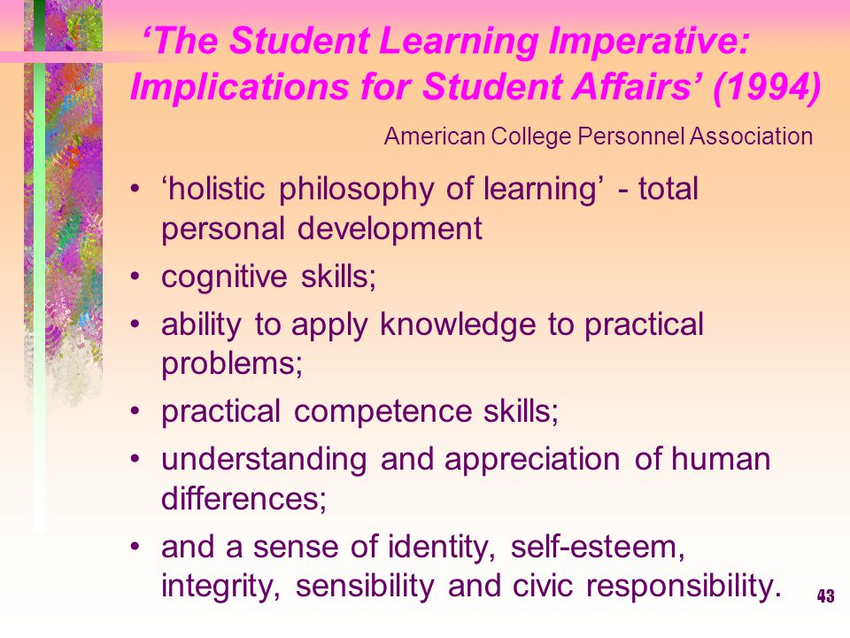 'The Student Learning Imperative: Implications for Student Affairs' (1994) American College Personnel Association