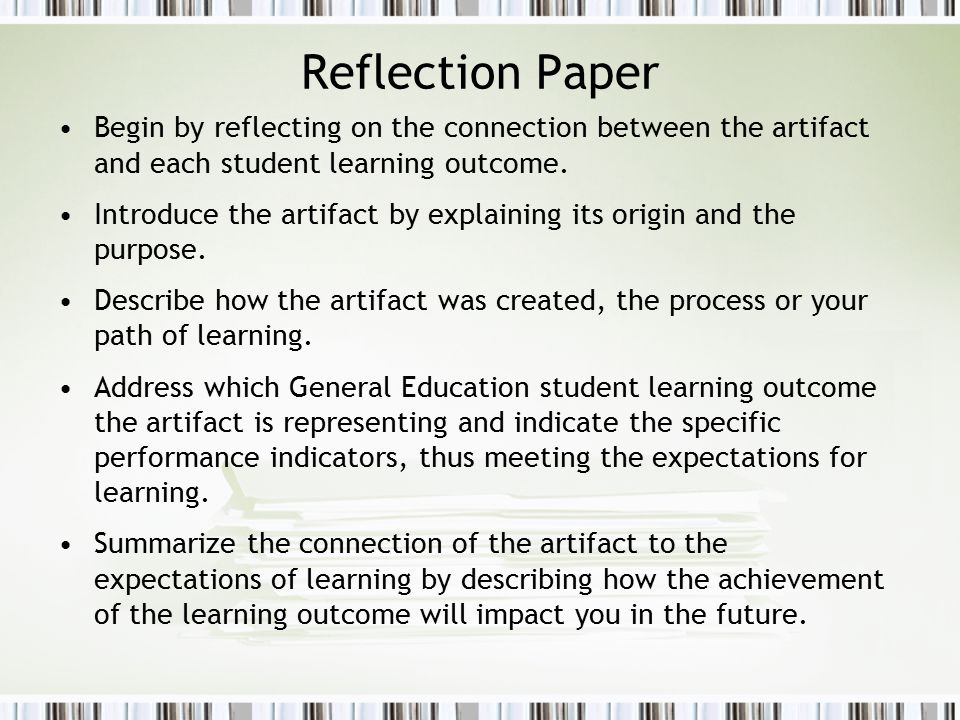 Reflection Paper Begin by reflecting on the connection between the artifact and each student learning outcome.
