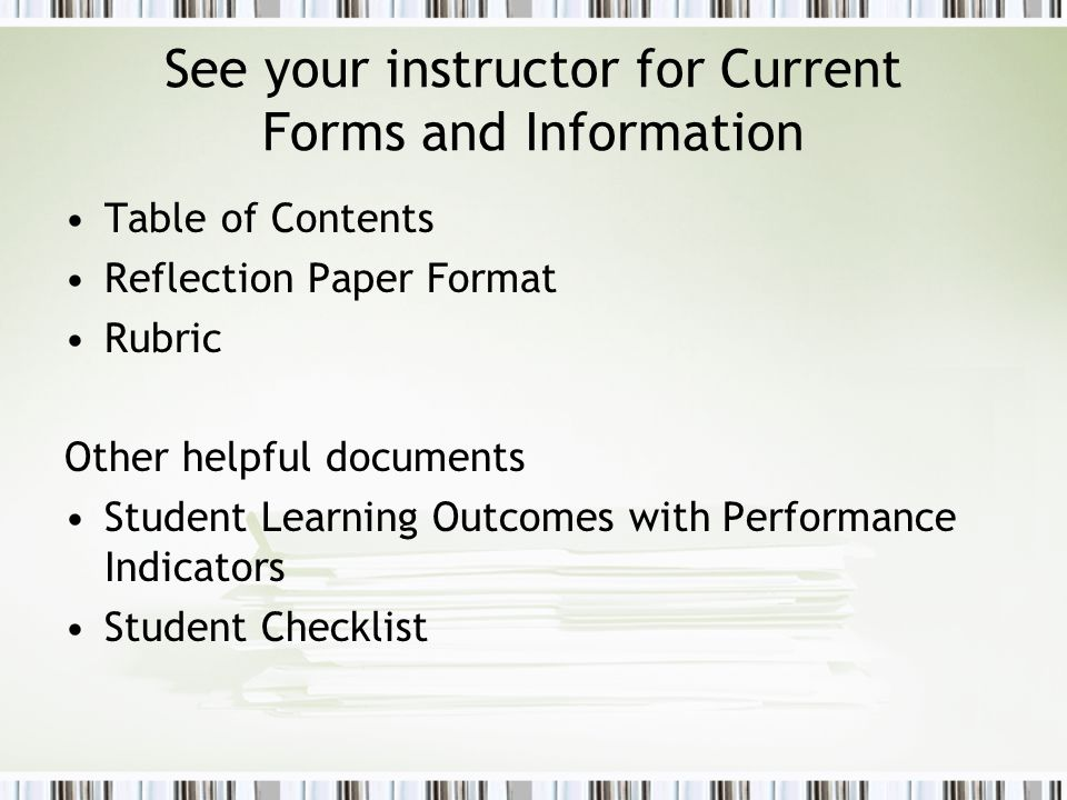 See your instructor for Current Forms and Information