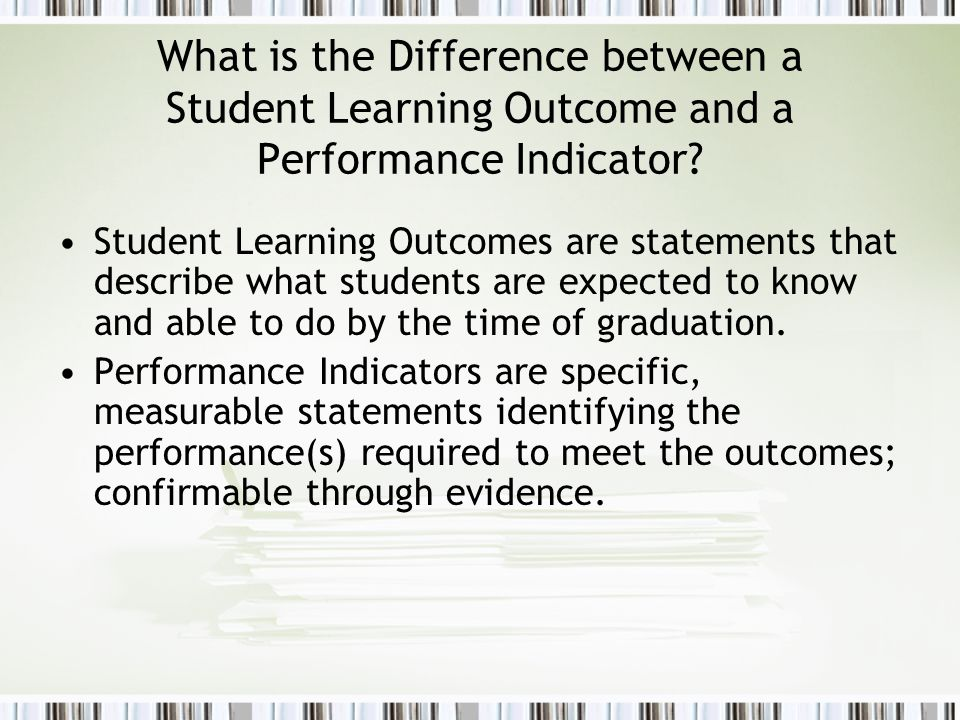 What is the Difference between a Student Learning Outcome and a Performance Indicator