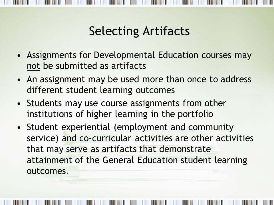 Selecting Artifacts Assignments for Developmental Education courses may not be submitted as artifacts.