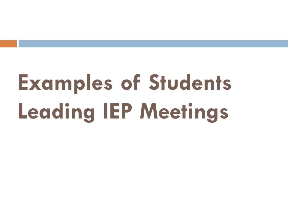 Examples of Students Leading IEP Meetings