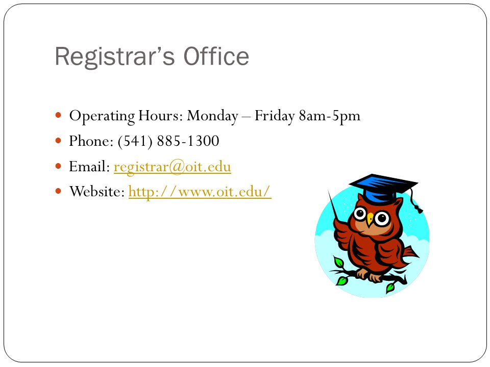 Registrar's Office Operating Hours: Monday – Friday 8am-5pm