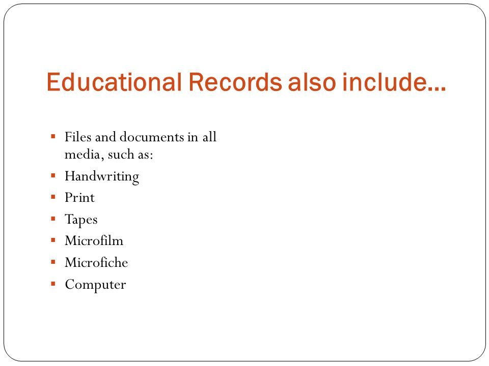 Educational Records also include…