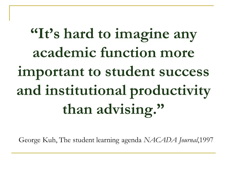 It's hard to imagine any academic function more important to student success and institutional productivity than advising.