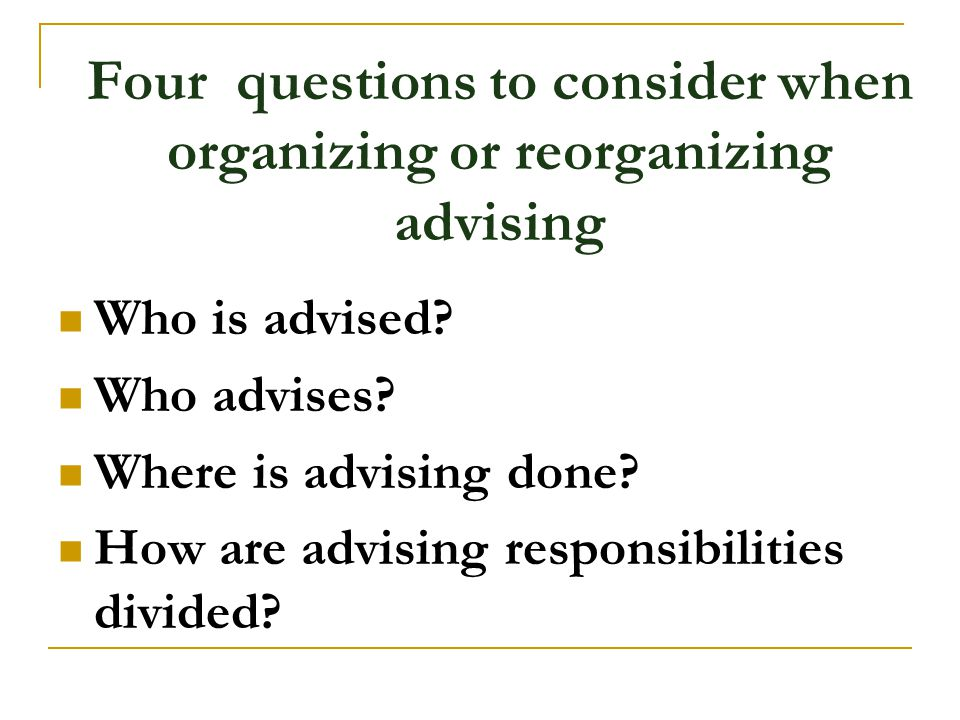 Four questions to consider when organizing or reorganizing advising