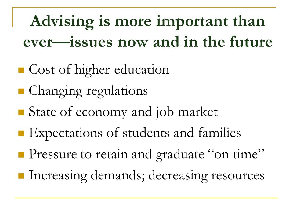 Advising is more important than ever—issues now and in the future