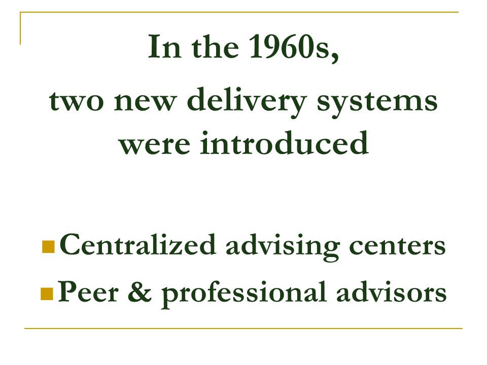 In the 1960s, two new delivery systems were introduced