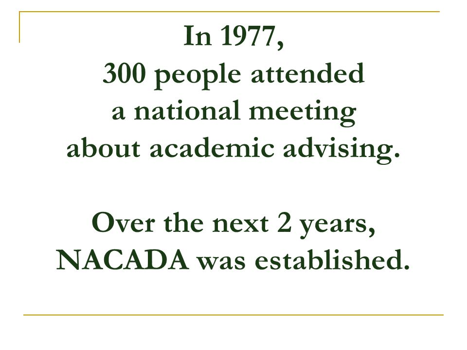 In 1977, 300 people attended a national meeting about academic advising.
