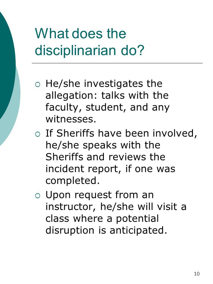 What does the disciplinarian do