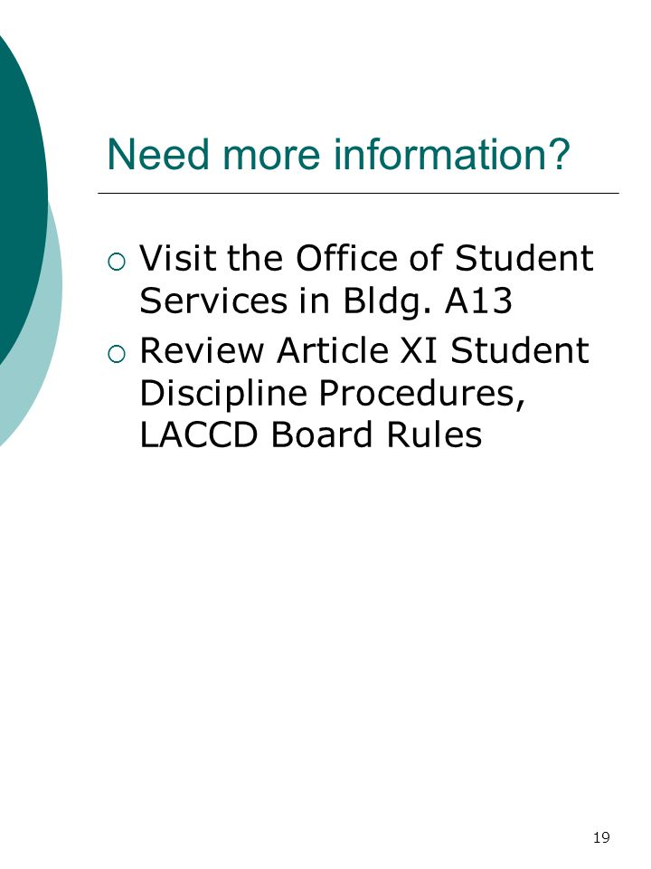 Need more information. Visit the Office of Student Services in Bldg.