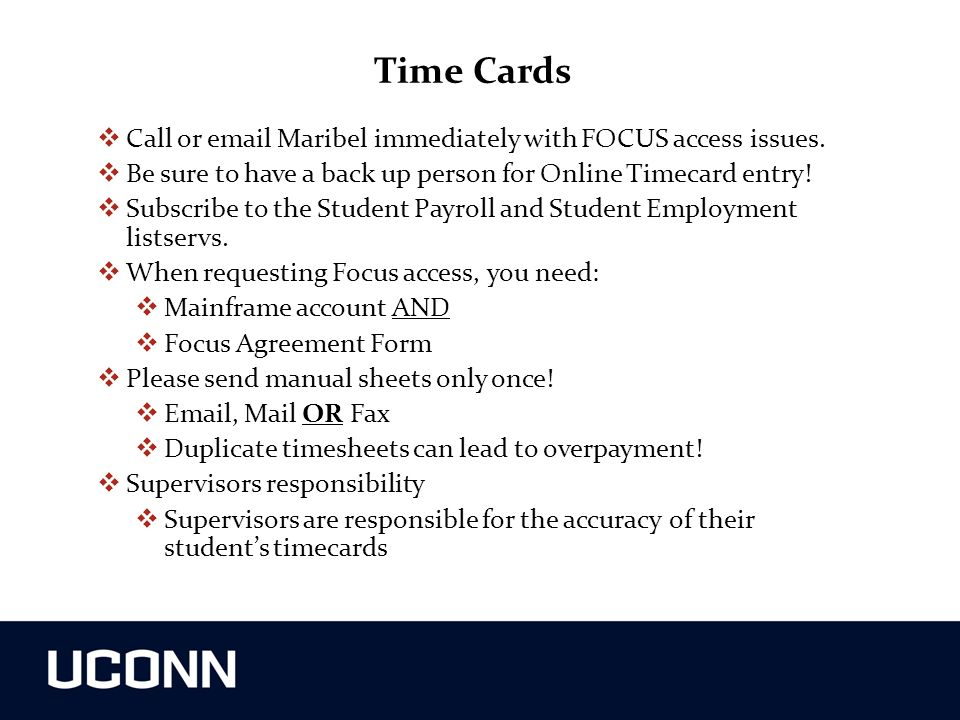 Time Cards Call or email Maribel immediately with FOCUS access issues.
