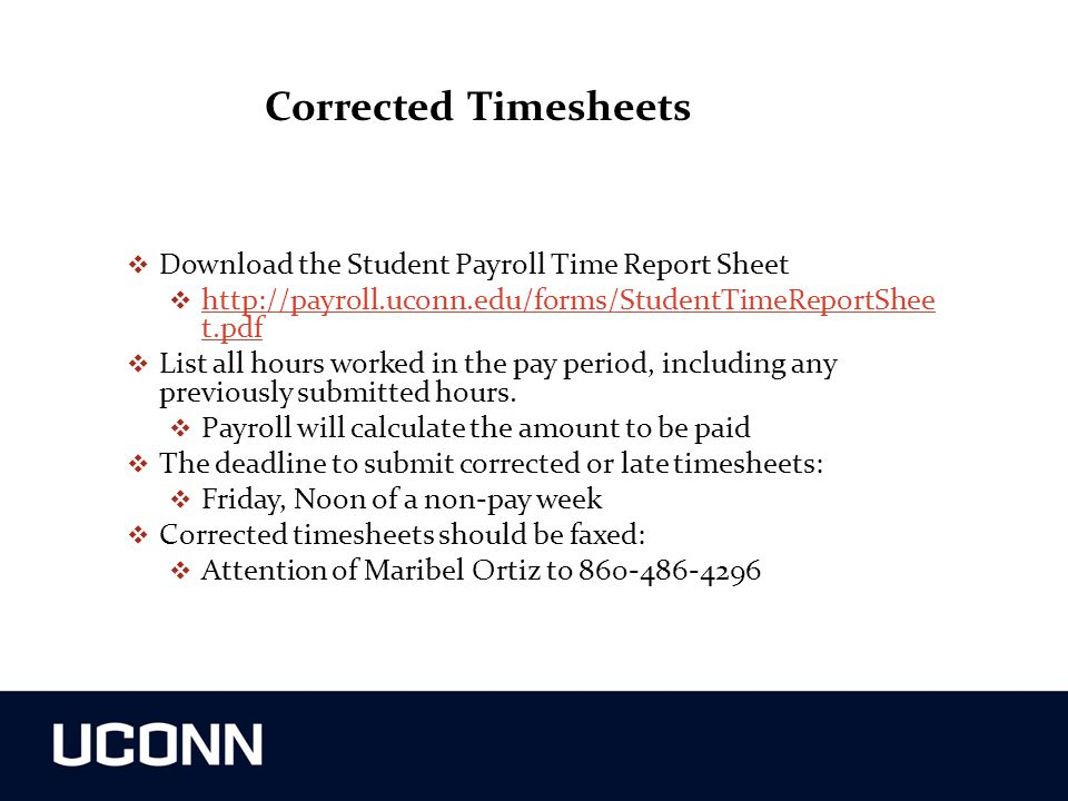 Corrected Timesheets Download the Student Payroll Time Report Sheet