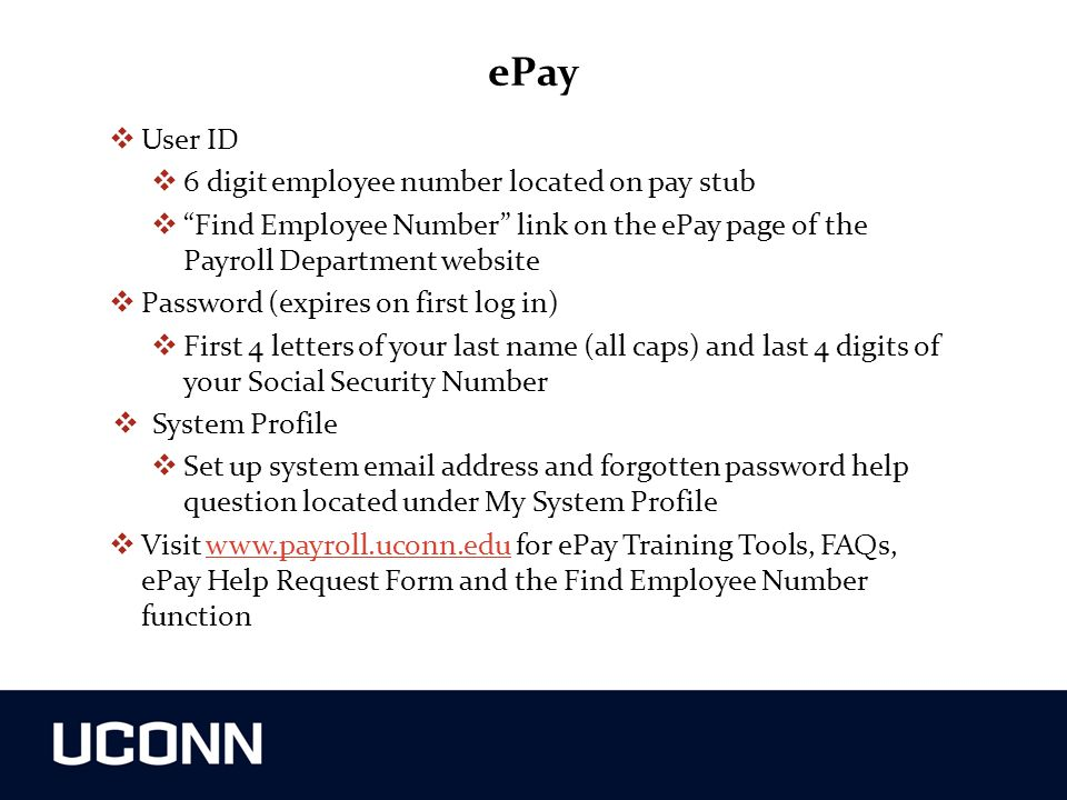 ePay User ID 6 digit employee number located on pay stub