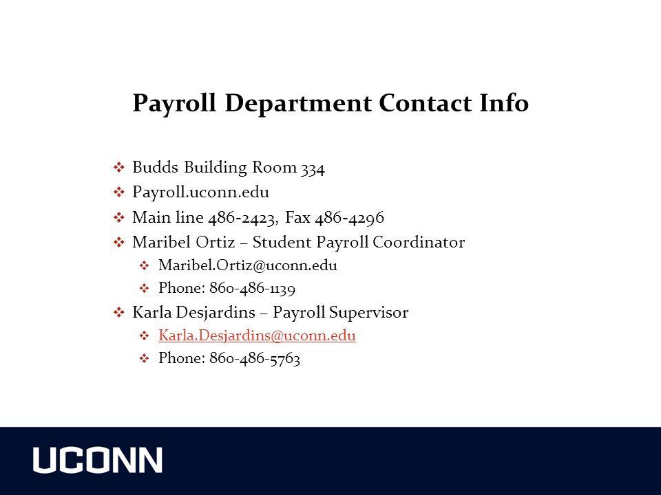 Payroll Department Contact Info Budds Building Room 334. Payroll.uconn.edu. Main line 486-2423, Fax 486-4296.