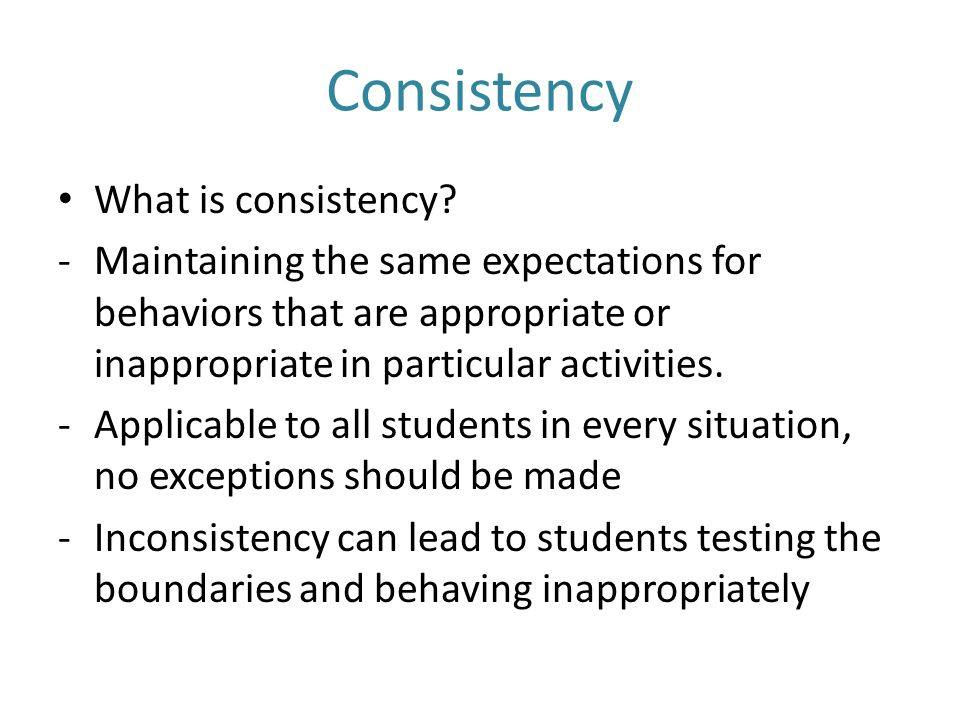 Consistency What is consistency