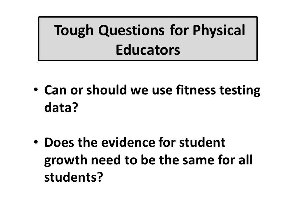 Tough Questions for Physical Educators